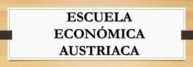 escuela austriaca de economia